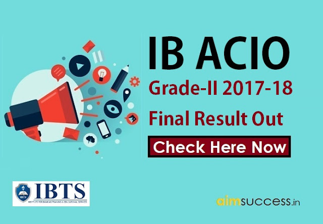 IB ACIO Result Out Check ACIO Grade-II 2017-18 Final Result