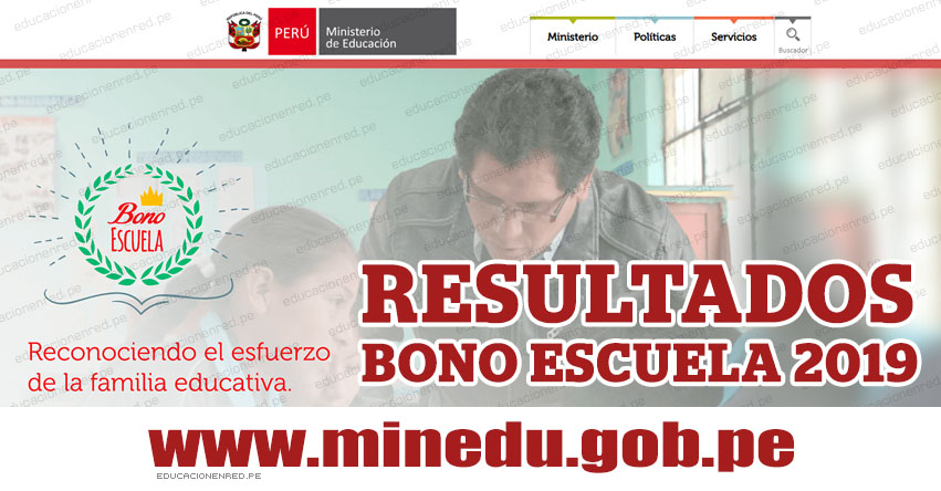 BONO ESCUELA 2019: Resultados Individuales y por Institución Educativa - MINEDU - www.minedu.gob.pe