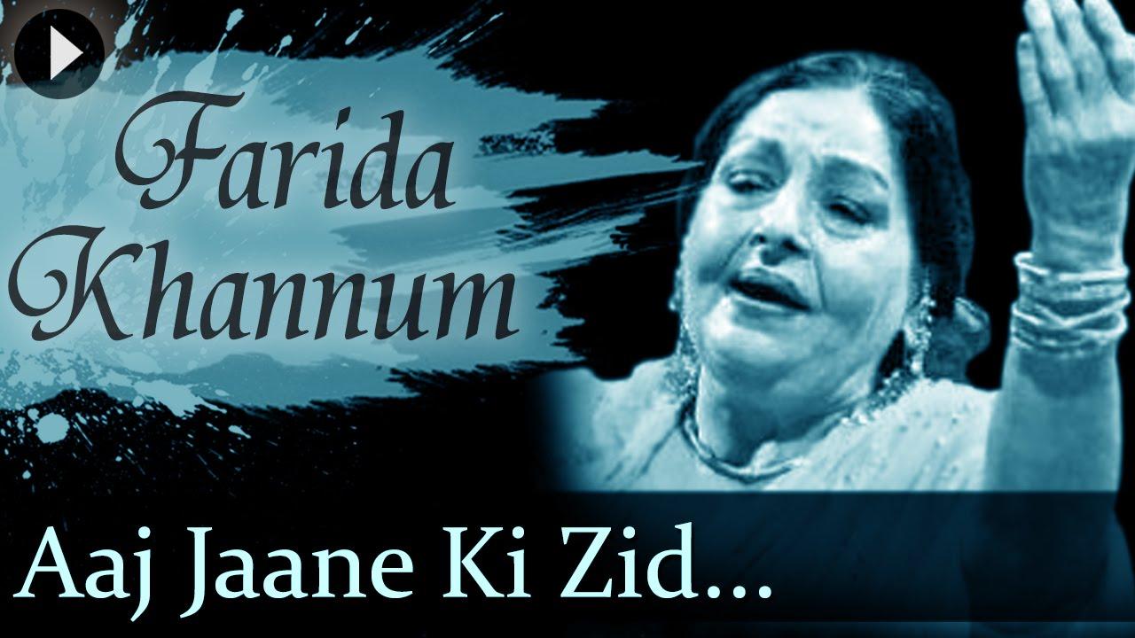 Aaj Jaane Ki Zid Na Karo Lyrics Hindi Farida Khanum