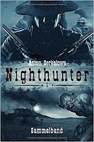 Anton Serkalows Nighthunter. Sammelband 1 - Anton Serkalow