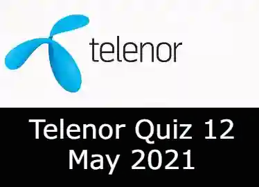 Telenor Quiz Today 12 May 2021 | Telenor Quiz Answers Today 12 May 2021
