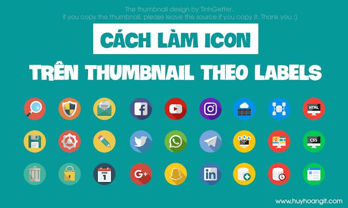 [Blogeer] Cách làm icon trên thumbnail theo labels