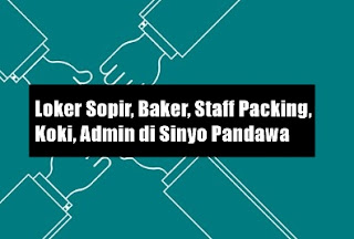 Loker Sopir, Baker, Staff Packing, Koki, Admin di Sinyo Pandawa