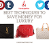 BEST TECHNIQUES TO SAVE MONEY FOR LUXURY