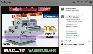 Mesin Laminating Window 2 fungsi Huawei