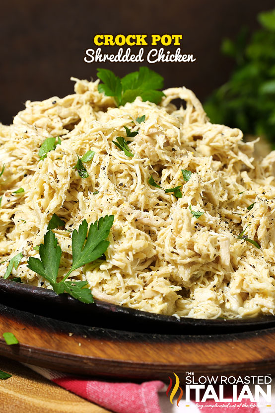 http://www.theslowroasteditalian.com/2015/02/crockpot-shredded-chicken-recipe.html