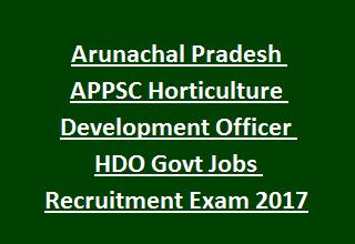 Arunachal Pradesh APPSC Horticulture Development Officer HDO Govt Jobs Recruitment Exam Notification 2017