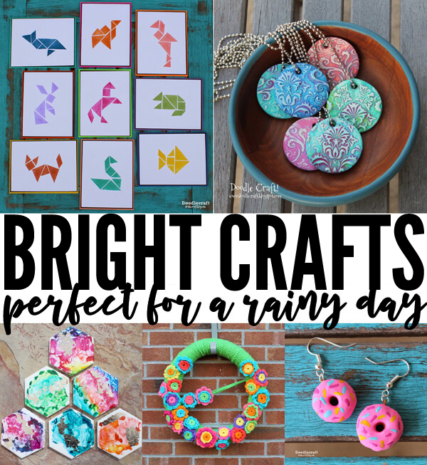brightly colored crafts to make on a rainy gloomy or dark day.