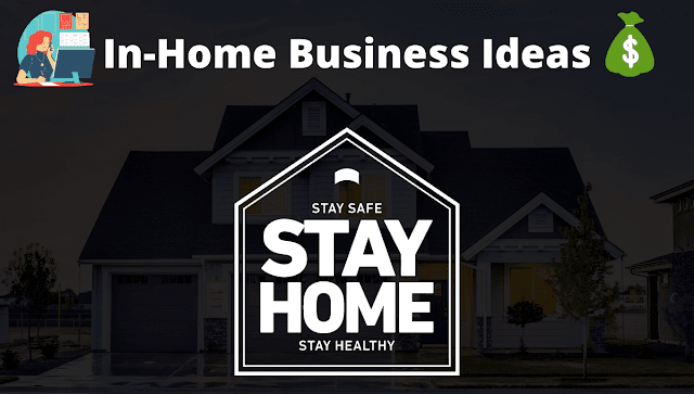 Top 11-In-Home Business Ideas You Can Start In Quarantine