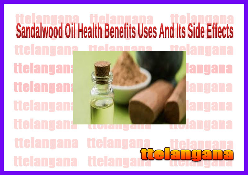 Sandalwood Oil Health Benefits Uses And Its Side Effects