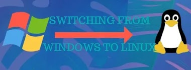 THINGS TO KNOW BEFORE YOU SWITCH FROM WINDOWS TO LINUX ENVIROMENT?