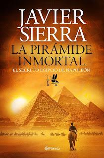 La pirámide inmortal: el secreto egipcio de Napoleón / Javier Sierra