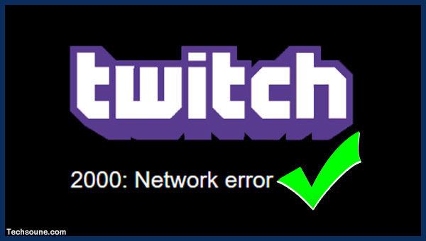 كيفية إصلاح خطأ Twitch 2000؟ جرب هذه الحلول