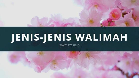 Jenis-jenis Walimah dalam Islam