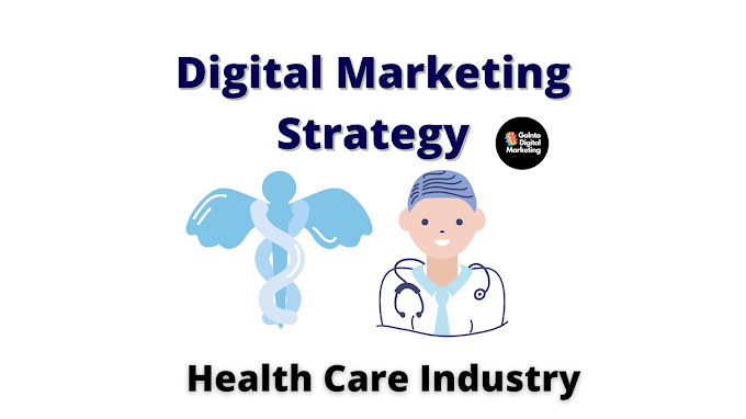 Digital Marketing Strategy of Health care Industry