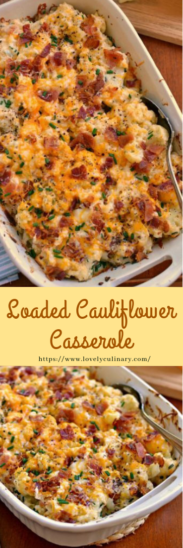 Loaded Cauliflower Casserole #healthy #recipe