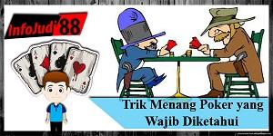Trik Menang Poker yang Wajib Diketahui