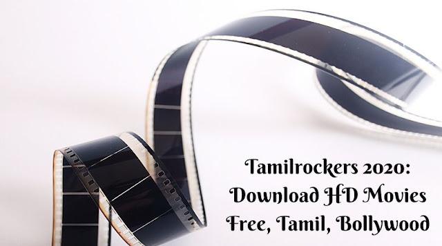 Tamilrockers 2020: Download HD Movies Free, Tamil, Bollywood