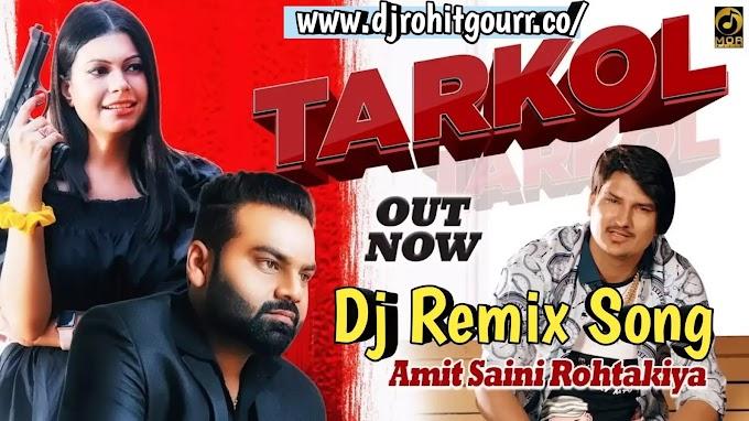 Tarkol Dj Remix Song Download Amit Saini Rohtakiya 2020