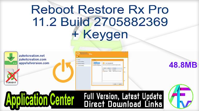 Reboot Restore Rx Pro 11.2 Build 2705882369 + Keygen