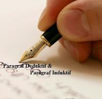 Pengertian Paragraf Deduktif dan Paragraf Induktif Beserta Contohnya