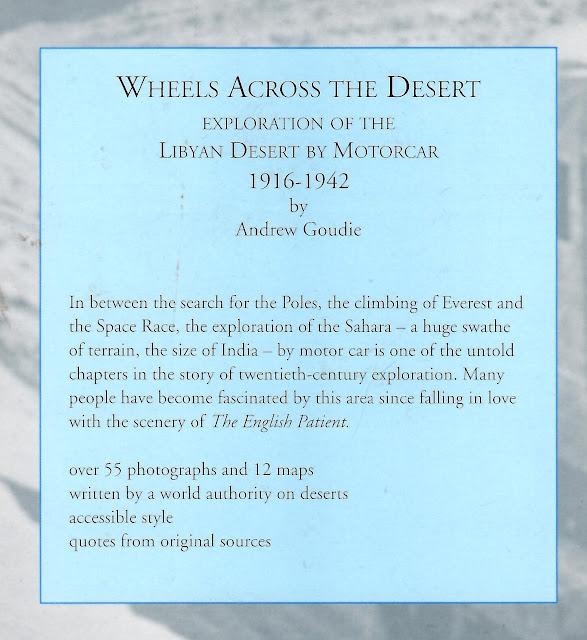 Wheels Across the Desert - Exploration of the Libyan Desert by Motorcar 1916 - 1942