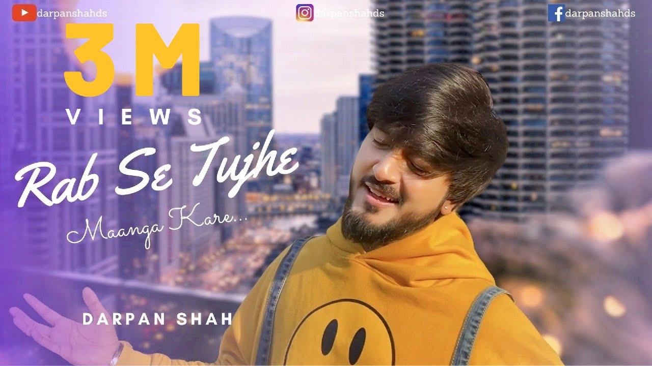 Darpan Shah - Rab Se Tujhe Maanga Kare Lyrics