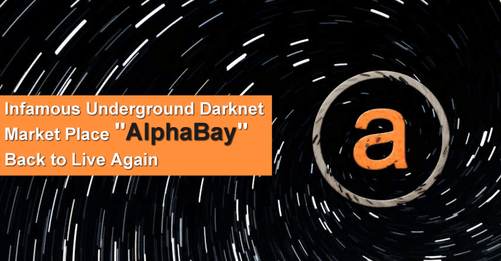 """Infamous Underground Darknet Market Place """"AlphaBay"""" Back to Live Again"""