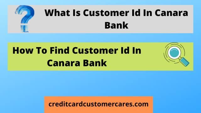What Is Customer Id In Canara Bank