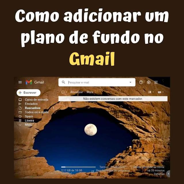 Como adicionar um plano de fundo no Gmail