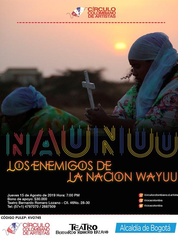 naunuu-teatro-bernardo-romero-lozano-los-enemigos-de-la-nacion-wayuu