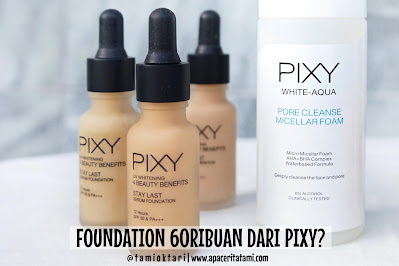 [REVIEW] Pixy Stay Last Serum Foundation All Shades | Foundation Lokal Harga Terjangkau