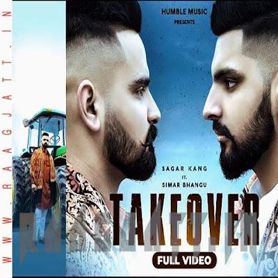Takeover by Sagar Kang Ft Simar Bhangu lyrics