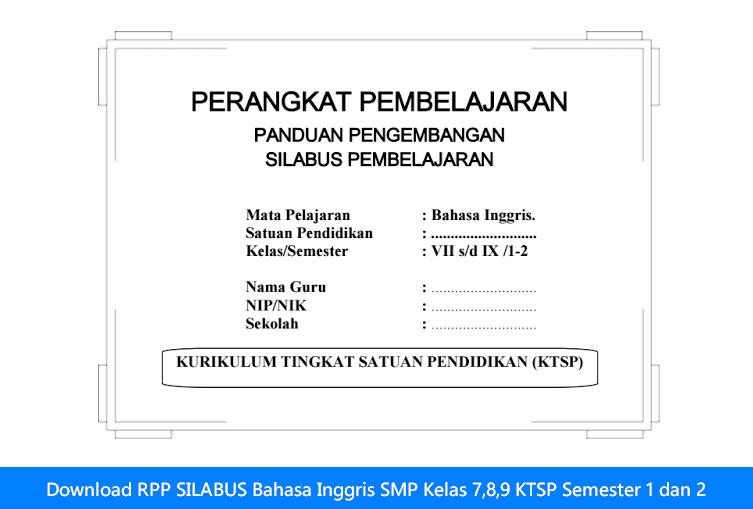 Download RPP SILABUS Bahasa Inggris SMP Kelas 7,8,9 KTSP Semester 1 dan 2
