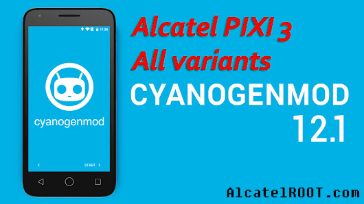 CyanogenMod 12.1 Lollipop for Alcatel PIXI 3 all variants 4009 4013 4027 - All about Alcatel Alcatel STAR, IDOL, PIXI, POP
