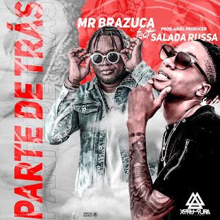 Mr Brazuca Parte de Trás (feat. Salada Russa)