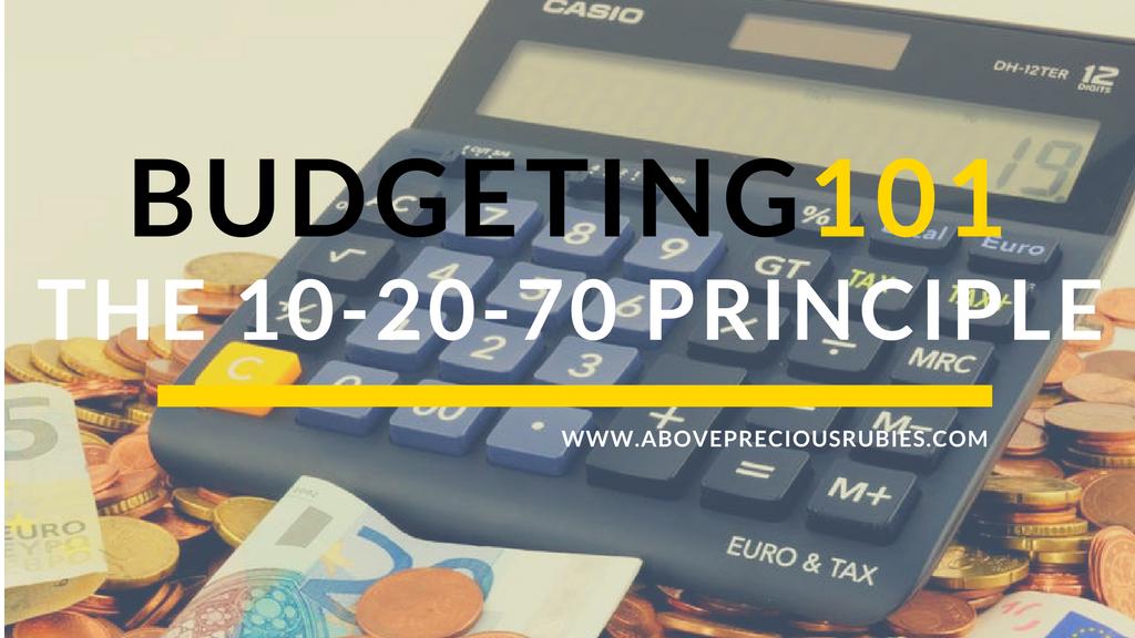 Budgeting 101 The 10 20 70 Principle Above Precious Rubies