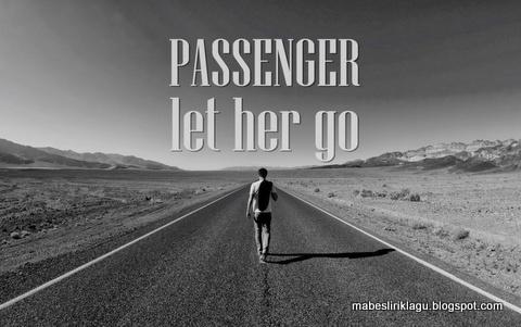 Arti Lirik Passenger Let Her Go