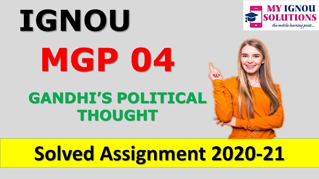 MGP 04 GANDHI'S POLITICAL THOUGHT  Solved Assignment 2020-21