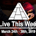 Live This Week: March 24th - 30th, 2019