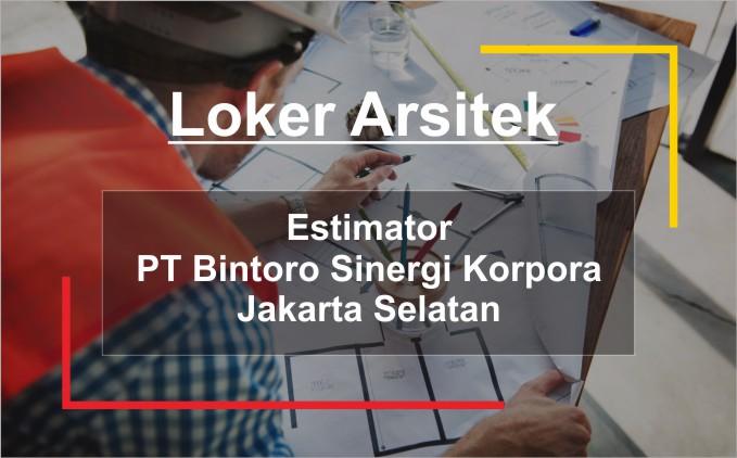 lowongan kerja Estimator PT Bintoro Sinergi Korpora