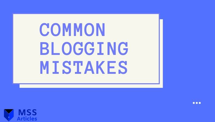 featured image for Common Blogging Mistakes - MSS Articles