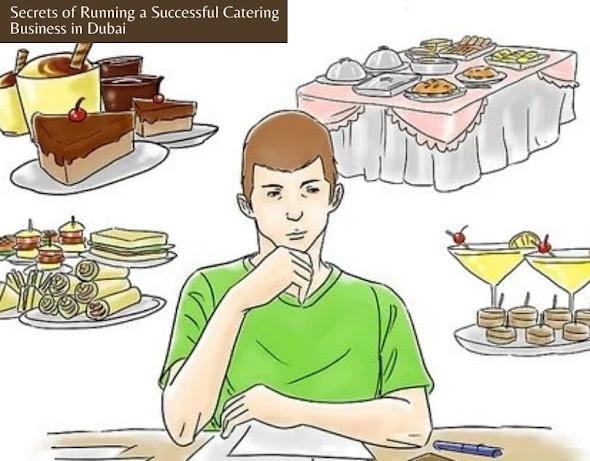 Secrets of Running a Successful Catering Business in Dubai