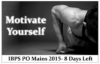 Warm Up for Tomorrow- IBPS PO Mains 2015 ( 8 Days Left)