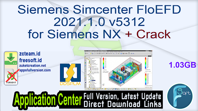 Siemens Simcenter FloEFD 2021.1.0 v5312 for Siemens NX + Crack_ ZcTeam.id