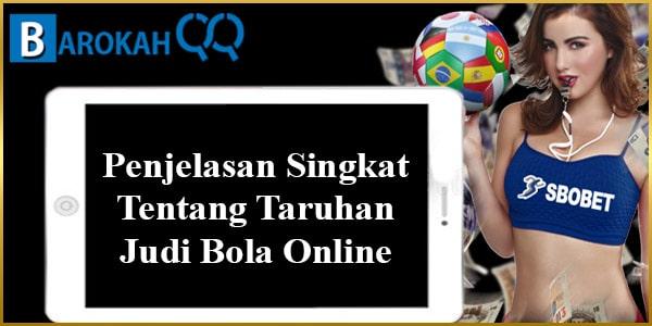 Penjelasan Singkat Tentang Taruhan Judi Bola Online