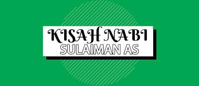 KISAH NABI SULAIMAN AS