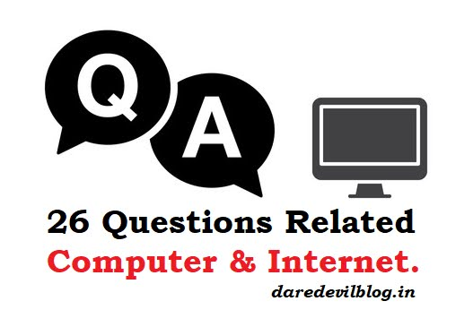 26 Questions related to Computer and Internet
