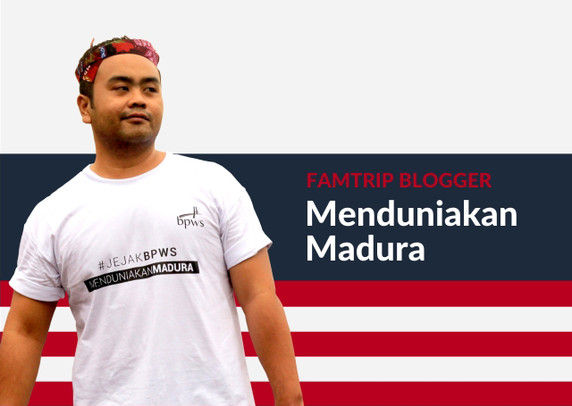 FAMTRIP BLOGGER, BLOGGER NASIONAL, BLOGGER INDONESIA, MENDUNIAKAN MADURA