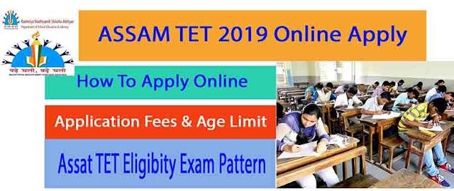 Assam TET 2019 : Apply Online, Application Form, Notification, Exam Dates
